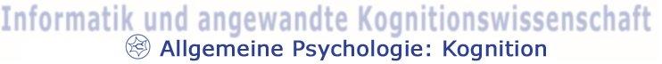 Fachgebiet Allgemeine Psychologie: Kognition